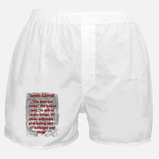 The Time Has Come - L Carroll Boxer Shorts