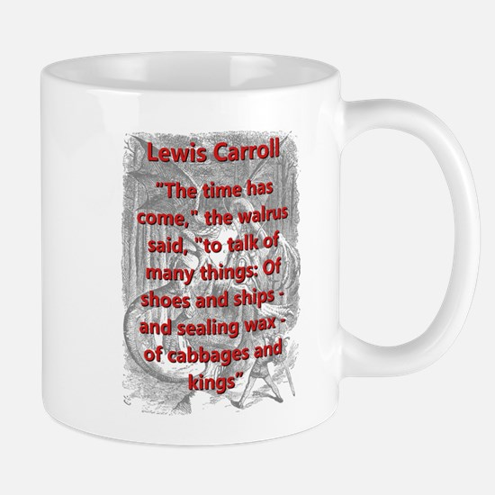 The Time Has Come - L Carroll Mugs