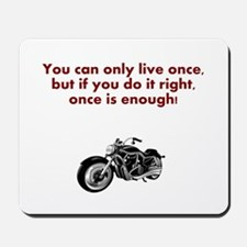 You Only Live Once - Motorbike Mousepad