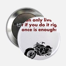 """You Only Live Once - Motorbike 2.25"""" Button"""