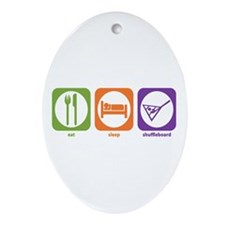 Eat Sleep Shuffleboard Oval Ornament