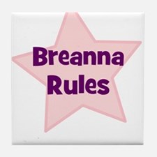 Breanna Rules Tile Coaster