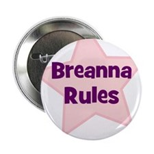 "Breanna Rules 2.25"" Button (10 pack)"