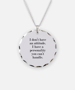 I don't have an attitude Necklace