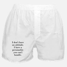 I don't have an attitude Boxer Shorts