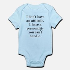 I don't have an attitude Infant Bodysuit