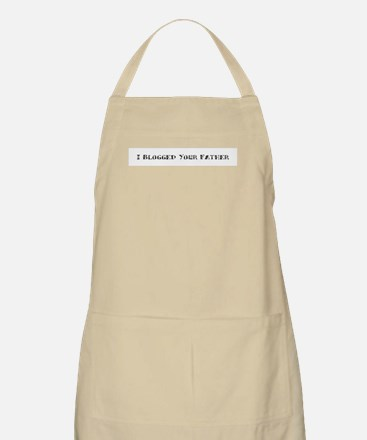 I Blogged Your Father BBQ Apron