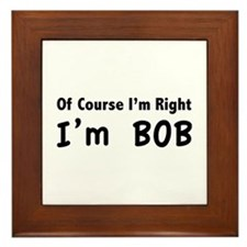 Of course I'm right. I'm Bob. Framed Tile
