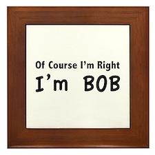 Of course I'm right. I'm Bob. Framed Tile