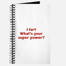 I fart. What's you super power? Journal