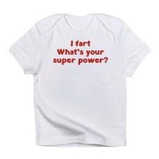 I fart. What's you super power? Infant T-Shirt