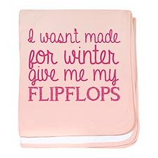 Give me my flip flops baby blanket