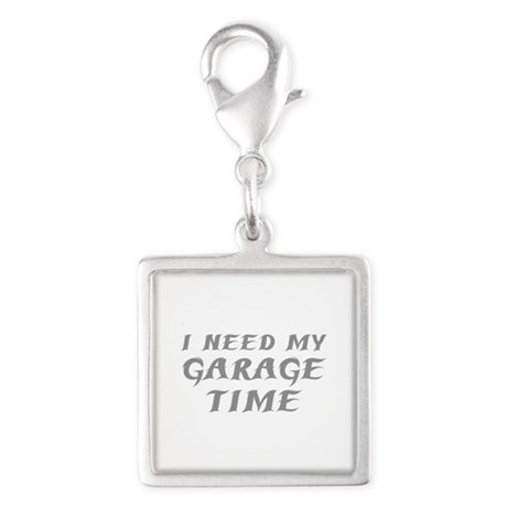 I Need My Garage Time Silver Square Charm