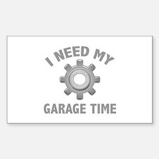 I Need My Garage Time Decal