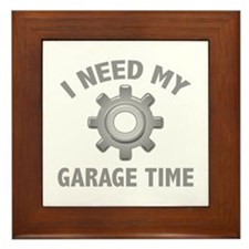 I Need My Garage Time Framed Tile
