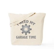 I Need My Garage Time Tote Bag