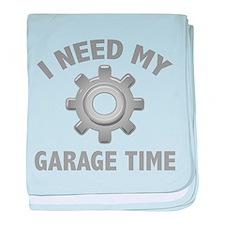 I Need My Garage Time baby blanket