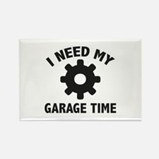 I Need My Garage Time Rectangle Magnet