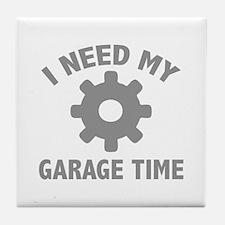 I Need My Garage Time Tile Coaster