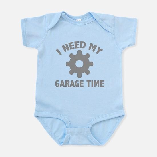 I Need My Garage Time Infant Bodysuit