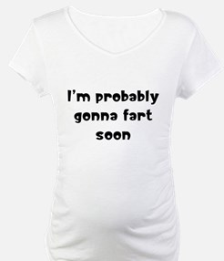 I'm probably gonna fart soon Shirt