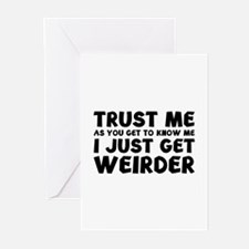 I Just Get Weirder Greeting Cards (Pk of 10)