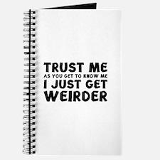 I Just Get Weirder Journal