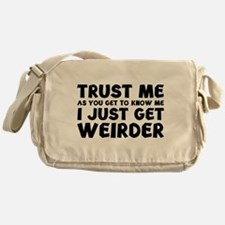 I Just Get Weirder Messenger Bag