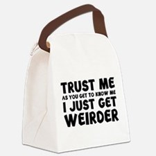 I Just Get Weirder Canvas Lunch Bag