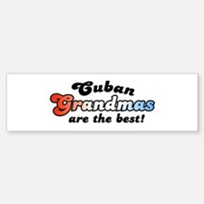 Cuban Grandmas are the Best Bumper Bumper Bumper Sticker