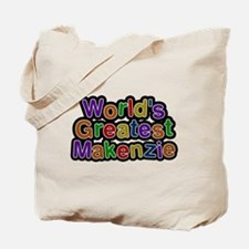 Worlds Greatest Makenzie Tote Bag