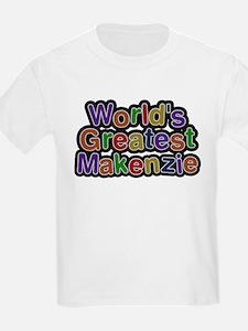 Worlds Greatest Makenzie T-Shirt