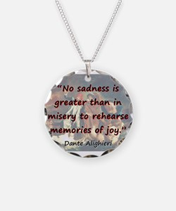 No Sadness Is Greater - Dante Necklace