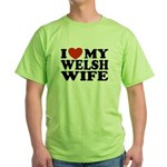 I Love My Welsh Wife Green T-Shirt