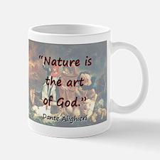 Nature Is The Art Of God - Dante Mug