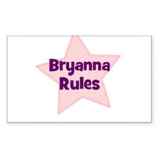 Bryanna Rules Rectangle Decal