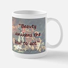 Beauty Awakens The Soul - Dante Mug