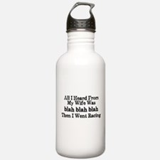 Funny Racing Saying For Men Water Bottle