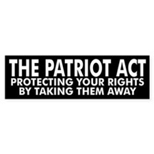 PATRIOT ACT... Bumper Bumper Sticker