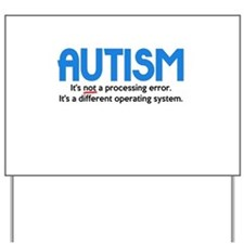 Autism Not a Processing Error Yard Sign