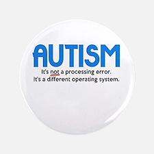 "Autism Not a Processing Error 3.5"" Button"