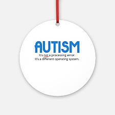 Autism Not a Processing Error Ornament (Round)