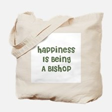 Happiness Is Being A BISHOP Tote Bag