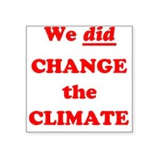 """Us and Climate Change Square Sticker 3"""" x 3"""""""
