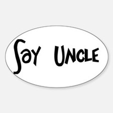 'Say Uncle' Oval Decal