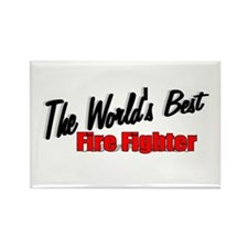 """""""The World's Best Fire Fighter"""" Rectangle Magnet"""