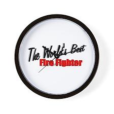 """The World's Best Fire Fighter"" Wall Clock"