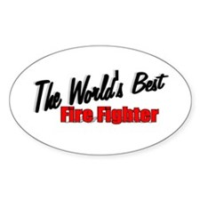"""""""The World's Best Fire Fighter"""" Oval Decal"""