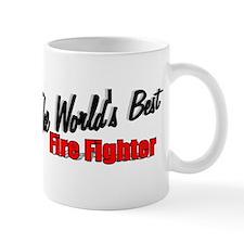 """""""The World's Best Fire Fighter"""" Mug"""