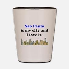 Sao Paulo Is My City And I Love It Shot Glass